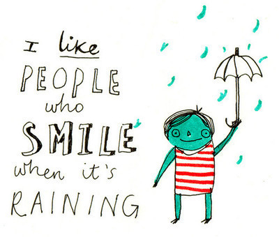 Smile when raining
